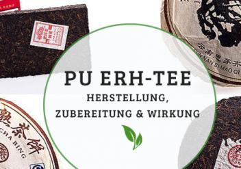 Pu Erh-Tee: Herstellung, Zubereitung und Wirkung