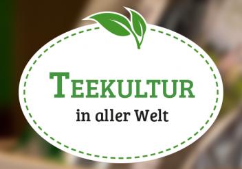 Teekultur in aller Welt
