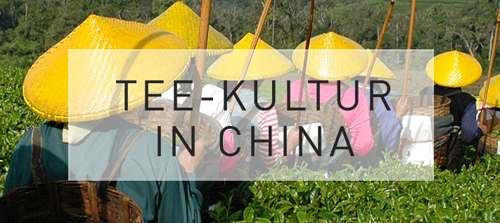 Teekultur in China