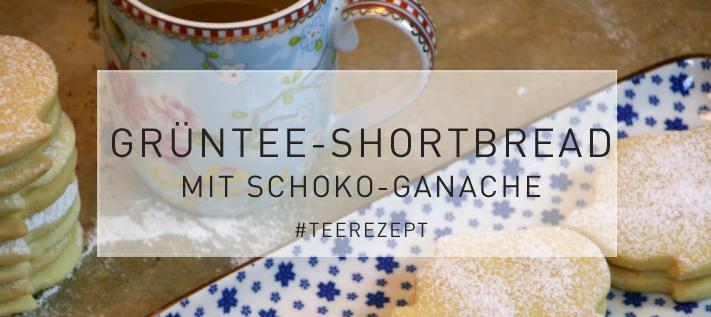 Grüntee Shortbread mit Schokoganache (Teerezept)