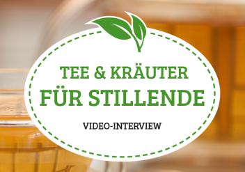 Tee & Kräuter für Stillende. Video-Interview