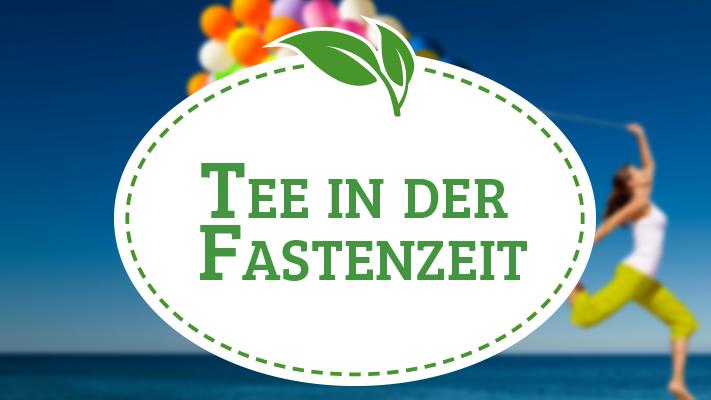 Mit Tee durch die Fastenzeit: Teesorten zum Entschlacken</br> und Abnehmen