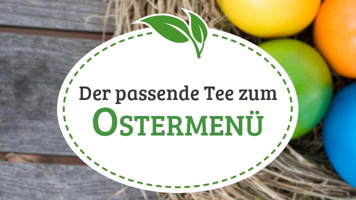 Welcher Tee passt zum Ostermenü?