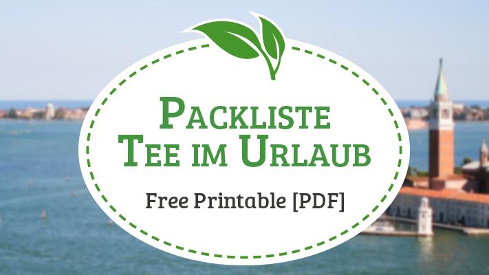 Packliste: Tee im Urlaub [Free printable]