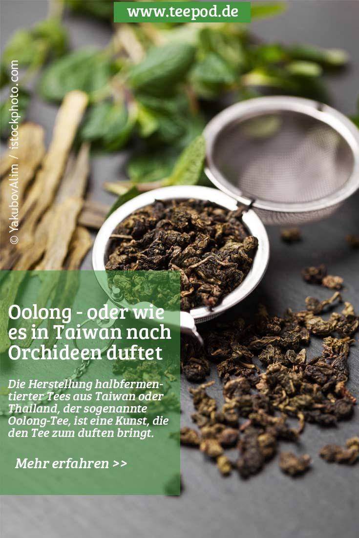 Oolong und wie es in Taiwan nach Orchideen duftet